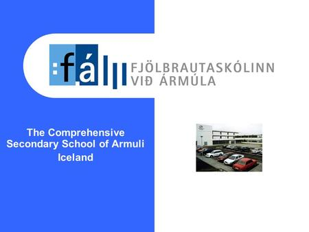 The Comprehensive Secondary School of Armuli Iceland.
