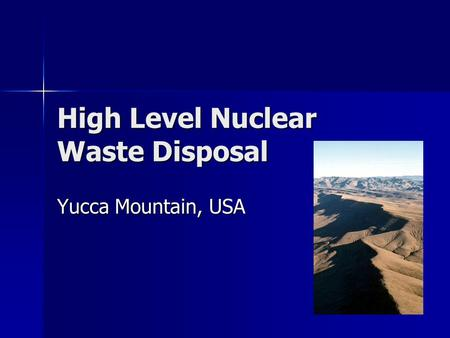 High Level Nuclear Waste Disposal Yucca Mountain, USA.