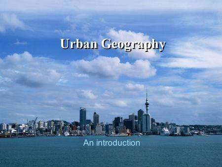 Urban Geography An introduction.
