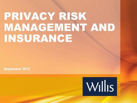 PRIVACY RISK MANAGEMENT AND INSURANCE Or September 2012.
