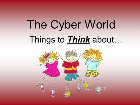 The Cyber World Things to Think about…. Why is this important? We have several mobile lab units in our district where the classroom teacher is in charge.