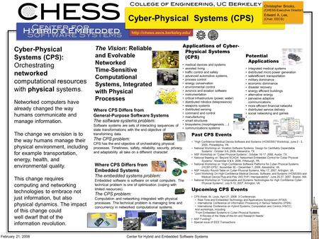 February 21, 2008 Center for Hybrid and Embedded Software Systems Cyber-Physical Systems (CPS): Orchestrating networked.