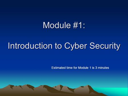 Module #1: Introduction to Cyber Security