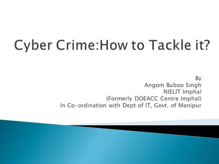 Cyber Crime:How to Tackle it?