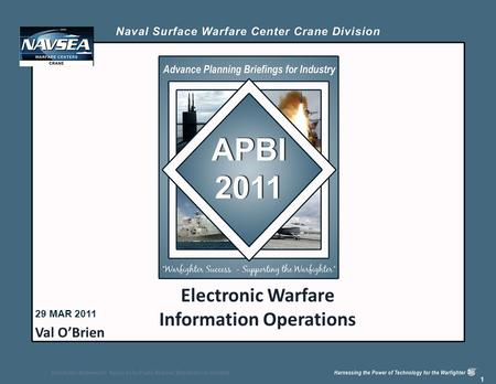 Distribution Statement A: Approved for Public Release; Distribution is unlimited. 1 Electronic Warfare Information Operations 29 MAR 2011 Val O'Brien.