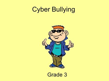 Cyber Bullying Grade 3. Hey Everybody My name is Tek. I ' m going to be your guide today! I ' m a part of i-SAFE, and we are concerned with helping you.