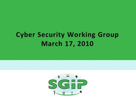 Cyber Security Working Group March 17, 2010. 2 Smart Grid Cyber Security Strategy Establishment of a Cyber Security Coordination Task Group (CSCTG) Established.