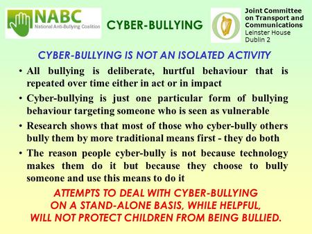 CYBER-BULLYING IS NOT AN ISOLATED ACTIVITY ATTEMPTS TO DEAL WITH CYBER-BULLYING ON A STAND-ALONE BASIS, WHILE HELPFUL, WILL NOT PROTECT CHILDREN FROM BEING.