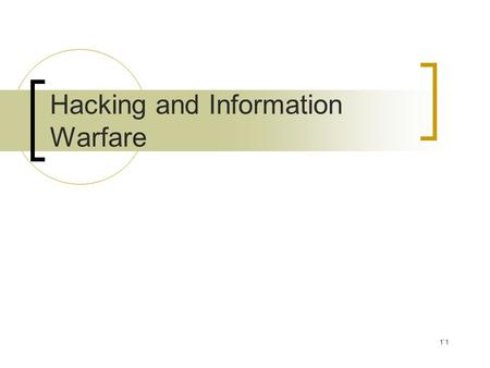 1`1 Hacking and Information Warfare. 2 Overview Information Warriors  Who Are They  What Do They Do Types of Threat PsyOps Civil Affairs Electronic.