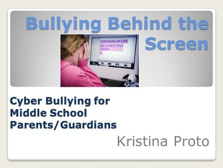 Bullying Behind the Screen