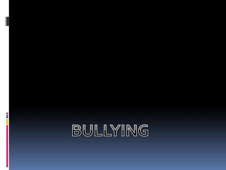 WHAT IS BULLYING?  Bullying is an act of repeated aggressive behavior in order to intentionally hurt another person, physically or mentally.  Bullying.