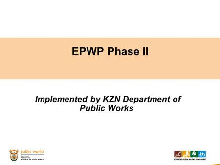 Implemented by KZN Department of Public Works
