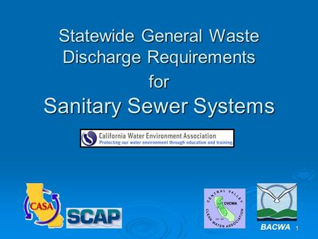 1 Statewide General Waste Discharge Requirements for Sanitary Sewer Systems BACWA.
