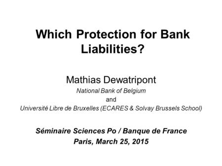 Which Protection for Bank Liabilities?