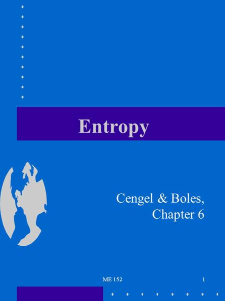 Entropy Cengel & Boles, Chapter 6 ME 152.
