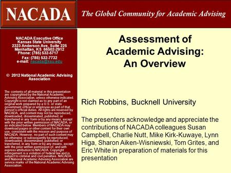 Assessment of Academic Advising: An Overview NACADA Executive Office Kansas State University 2323 Anderson Ave, Suite 225 Manhattan, KS 66502-2912 Phone: