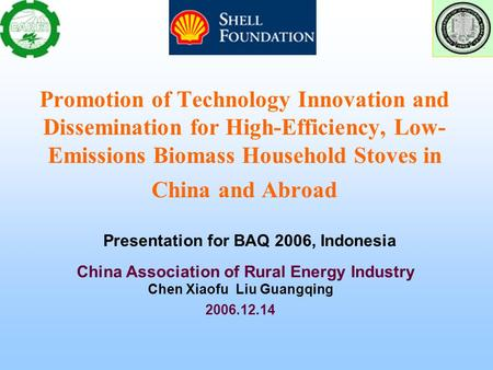 Promotion of Technology Innovation and Dissemination for High-Efficiency, Low- Emissions Biomass Household Stoves in China and Abroad China Association.