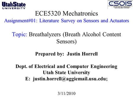 Assignment#01: Literature Survey on Sensors and Actuators ECE5320 Mechatronics Assignment#01: Literature Survey on Sensors and Actuators Topic: Breathalyzers.