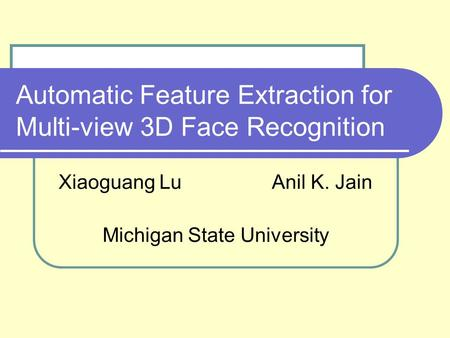 Automatic Feature Extraction for Multi-view 3D Face Recognition