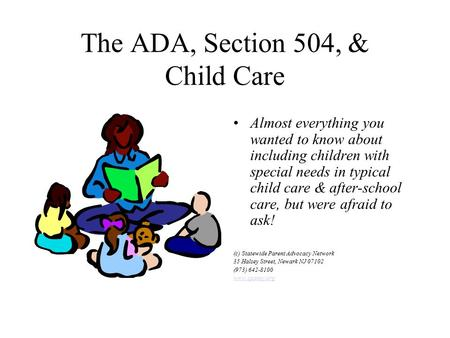 The ADA, Section 504, & Child Care Almost everything you wanted to know about including children with special needs in typical child care & after-school.