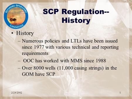 2/24/20021 SCP Regulation-- History History –Numerous policies and LTLs have been issued since 1977 with various technical and reporting requirements –
