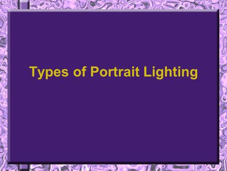 Types of Portrait Lighting