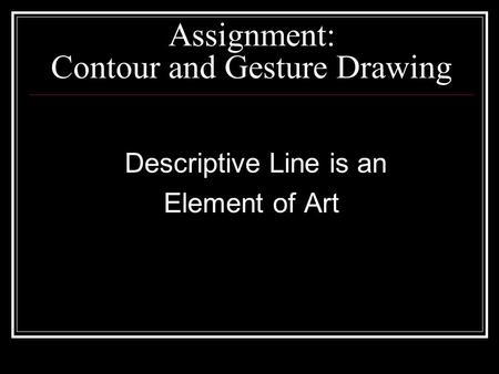 Assignment: Contour and Gesture Drawing