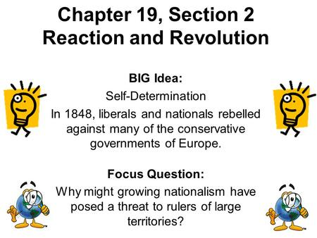 Chapter 19, Section 2 Reaction and Revolution