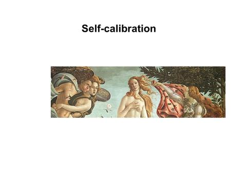 Self-calibration.