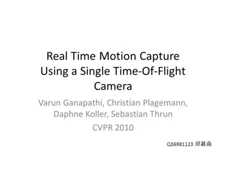 Real Time Motion Capture Using a Single Time-Of-Flight Camera