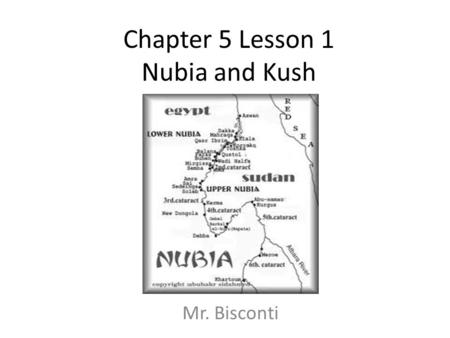 Chapter 5 Lesson 1 Nubia and Kush
