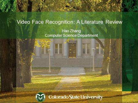 Video Face Recognition: A Literature Review Hao Zhang Computer Science Department 1.