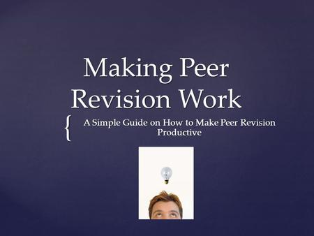 { Making Peer Revision Work A Simple Guide on How to Make Peer Revision Productive.