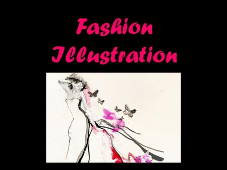 Fashion Illustration. Elements and Principles of Design…a mini-review Design ELEMENTS Colour Line Shape Texture Design PRINCIPLES Balance Proportion Emphasis.