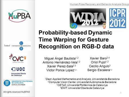 Probability-based Dynamic Time Warping for Gesture Recognition on RGB-D data All rights reserved HuBPA© Human Pose Recovery and Behavior Analysis Group.
