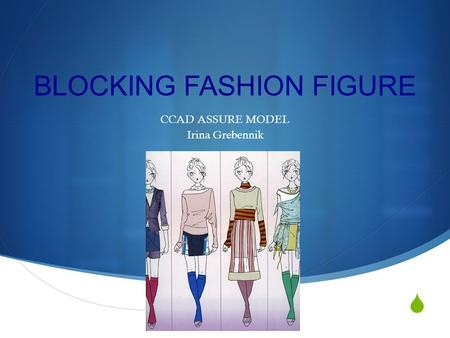  BLOCKING FASHION FIGURE CCAD ASSURE MODEL Irina Grebennik.