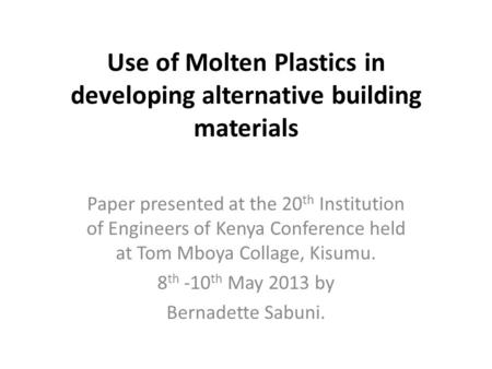 Use of Molten Plastics in developing alternative building materials