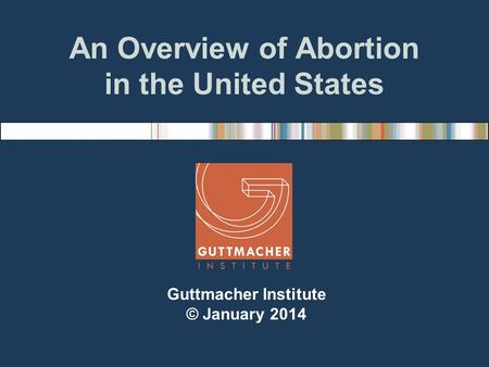 An Overview of Abortion in the United States