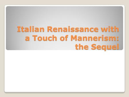Italian Renaissance with a Touch of Mannerism: the Sequel.