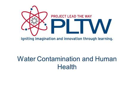 Water Contamination and Human Health. Water Contamination Contamination is caused by pollution from foreign matter such as microorganisms, chemicals,