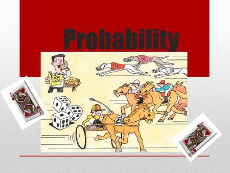 Probability. The probability of an event occurring is between 0 and 1 If an event is certain not to happen, the probability is 0 eg: the probability of.