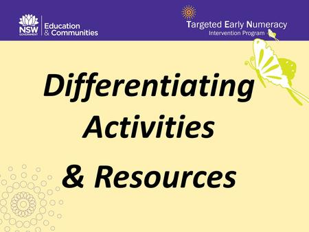 Differentiating Activities & Resources. Use this time to investigate the activities that are on display. On your hand out there are a number of different.