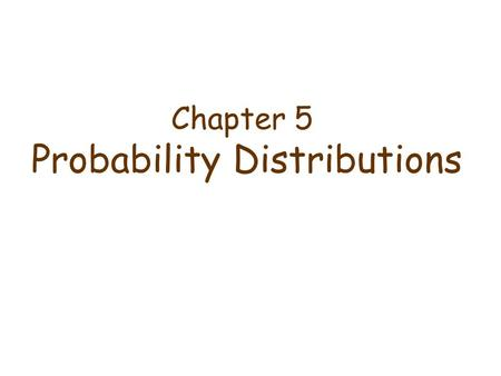 Chapter 5 Probability Distributions. E.g., X is the number of heads obtained in 3 tosses of a coin. [X=0] = {TTT} [X=1] = {HTT, THT, TTH} [X=2] = {HHT,