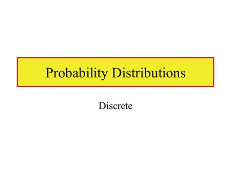 Probability Distributions Discrete. Discrete data Discrete data can only take exact values Examples: The number of cars passing a checkpoint in 30 minutes.