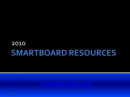 4/17/2009 SMARTBOARD RESOURCES 2010 PETERSON HOME PAGE.