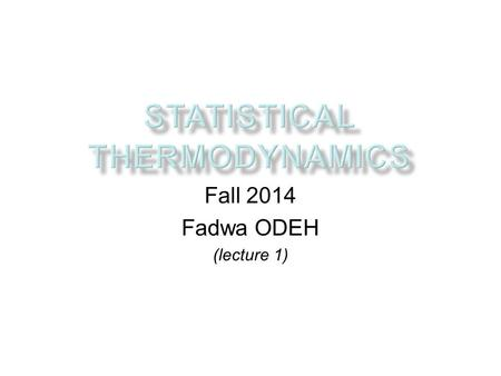 Fall 2014 Fadwa ODEH (lecture 1). Probability & Statistics.