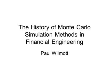 The History of Monte Carlo Simulation Methods in Financial Engineering
