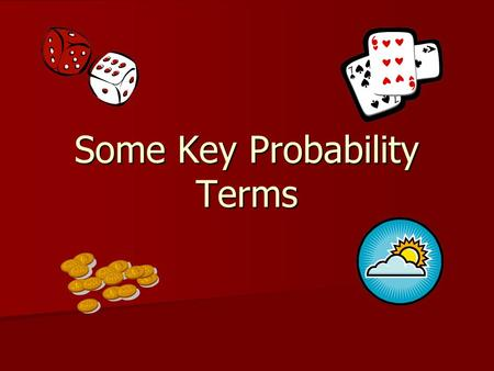 Some Key Probability Terms
