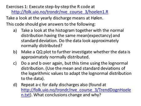 Exercises 1: Execute step-by-step the R code at   Take.