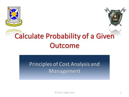 Calculate Probability of a Given Outcome © Dale R. Geiger 20111.